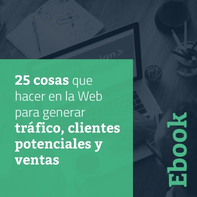 25 cosas que hacer en la Web para generar tráfico, clientes potenciales y ventas