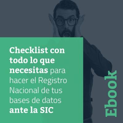 Checklist con todo lo que necesitas para hacer el Registro Nacional de tus bases de datos ante la SIC