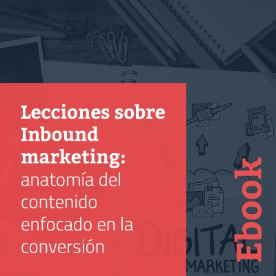 Lecciones sobre Inbound marketing: anatomía del contenido enfocado en la conversión