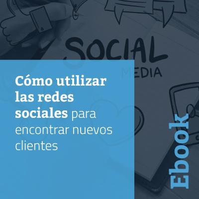 Cómo utilizar las redes sociales para encontrar nuevos clientes